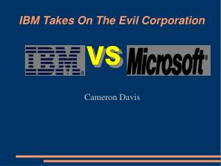 IBM Takes On The Evil Corporation