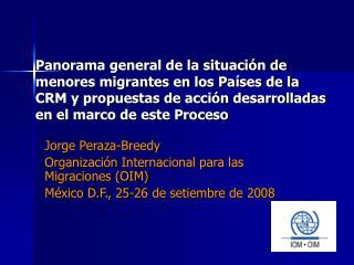Jorge Peraza-Breedy Organización Internacional para las Migraciones (OIM)