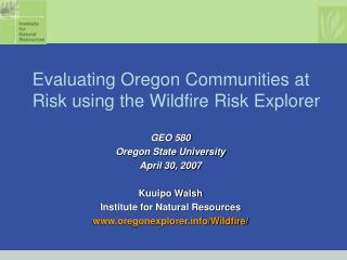 Evaluating Oregon Communities at Risk using the Wildfire Risk Explorer