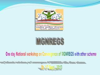 One day National workshop on Convergence of  MGNREGS  with other scheme   Dt. 17 Sept., 2013