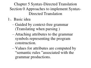 1 、 Basic idea Guided by context-free grammar (Translating when parsing )