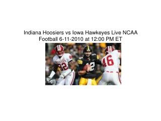 Watch Indiana Hoosiers vs Iowa Hawkeyes Live Stream NCAA Foo