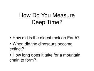 How Do You Measure  Deep Time?