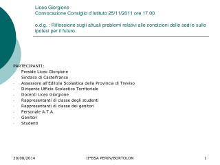 PARTECIPANTI: Preside Liceo Giorgione Sindaco di Castelfranco