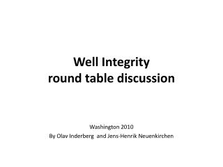 Well Integrity round table discussion