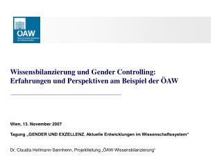 Wissensbilanzierung und Gender Controlling:  Erfahrungen und Perspektiven am Beispiel der ÖAW