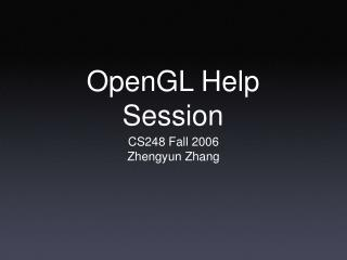 OpenGL Help Session