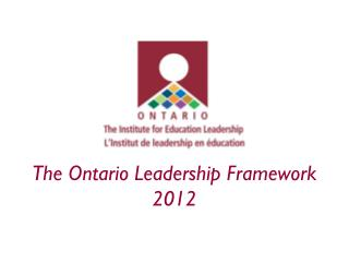 The Ontario Leadership Framework 2012
