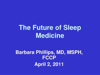 The Future of Sleep Medicine
