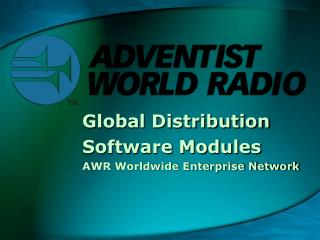 Global Distribution Software Modules AWR Worldwide Enterprise Network