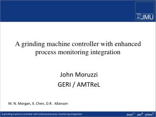 A grinding machine controller with enhanced process monitoring integration