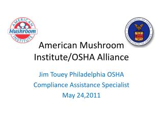 American Mushroom Institute/OSHA Alliance
