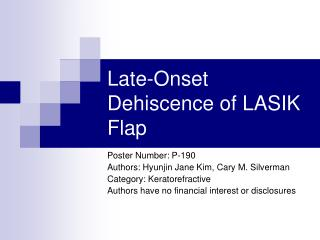 Late-Onset Dehiscence of LASIK Flap