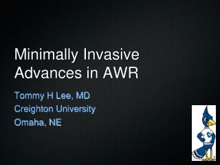 Minimally Invasive Advances in AWR