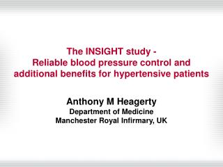 Anthony M Heagerty Department of Medicine  Manchester Royal Infirmary, UK