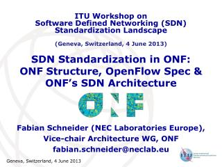 SDN Standardization in ONF: ONF Structure, OpenFlow Spec &  ONF�s SDN Architecture