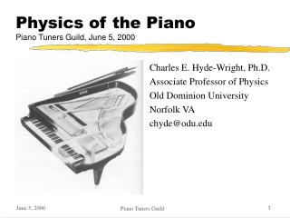 Physics of the Piano Piano Tuners Guild, June 5, 2000