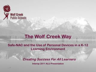 The Wolf Creek Way Safe-NAC and the Use of Personal Devices in a K-12 Learning Environment
