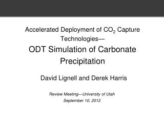 Accelerated Deployment of CO 2  Capture Technologies— ODT Simulation of Carbonate Precipitation