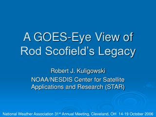 A GOES-Eye View of Rod Scofield's Legacy