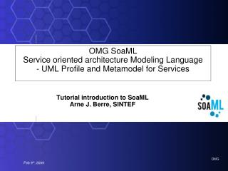 Tutorial introduction to SoaML Arne J. Berre, SINTEF