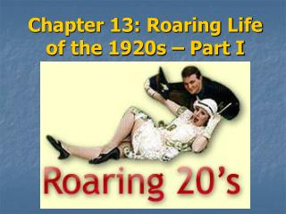 Chapter 13: Roaring Life of the 1920s   Part I