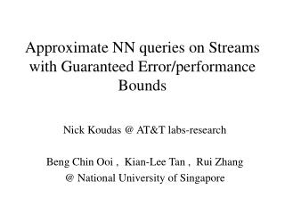 Approximate NN queries on Streams with Guaranteed Error/performance Bounds