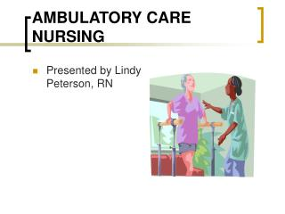 AMBULATORY CARE NURSING