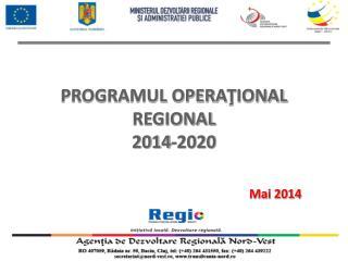PROGRAMUL OPERA ŢIONAL REGIONAL  2014-2020