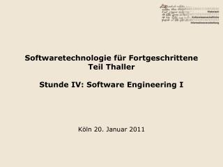 Softwaretechnologie für Fortgeschrittene Teil Thaller Stunde IV: Software Engineering I