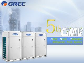 G REE M ULTI V ARIABLE   Refrigerant   Flow  System
