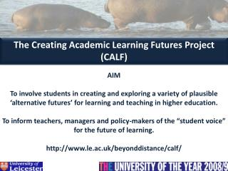 The Creating Academic Learning Futures Project (CALF )
