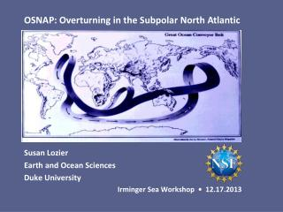Susan Lozier 				 Earth and Ocean Sciences Duke University    Irminger Sea Workshop  •  12.17.2013