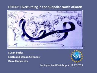 Susan Lozier  Earth and Ocean Sciences Duke University    Irminger Sea Workshop  •  12.17.2013