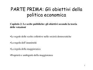 PARTE PRIMA: Gli obiettivi della politica economica