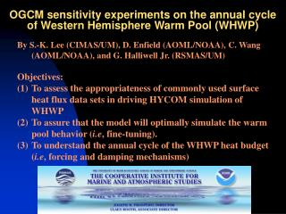 OGCM sensitivity experiments on the annual cycle of Western Hemisphere Warm Pool (WHWP)