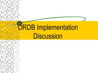 ORDB Implementation Discussion