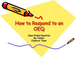 How to Respond to an OEQ