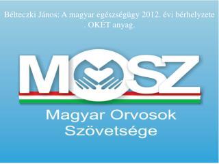 Bélteczki János: Magyar egészségügy 2012 OKÉT tájékoztató