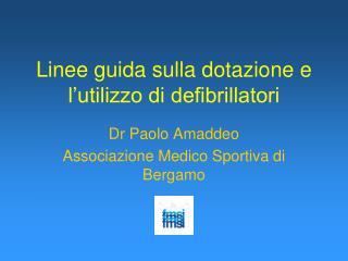 Linee guida sulla dotazione e l'utilizzo di defibrillatori