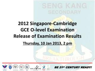 2012  Singapore-Cambridge GCE  O-level  Examination Release of Examination Results