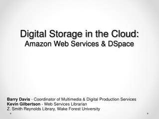 Digital Storage in the Cloud: Amazon Web Services & DSpace