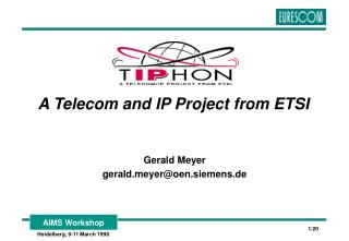A Telecom and IP Project from ETSI