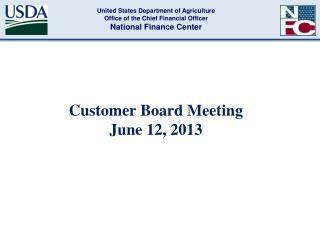 Customer Board Meeting  June 12, 2013