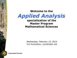 Welcome to  the Applied Analysis specialization of the  Master Program  Mathematical Sciences