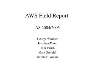 AWS Field Report