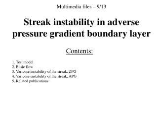 Multimedia files – 9/13 Streak instability in adverse pressure gradient boundary layer