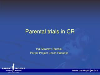 Parental trials in CR