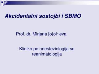 Akcidentalni sostojbi i SBMO