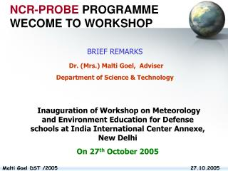 BRIEF REMARKS Dr. (Mrs.) Malti Goel,  Adviser  Department of Science & Technology